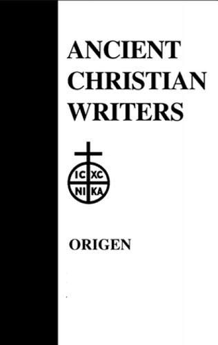 Origen : The Song of Songs, Commentary and Homilies (Ancient Christian Writers 26): R. P. LAWSON, ...