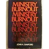Ministry burnout (0809103338) by John A Sanford
