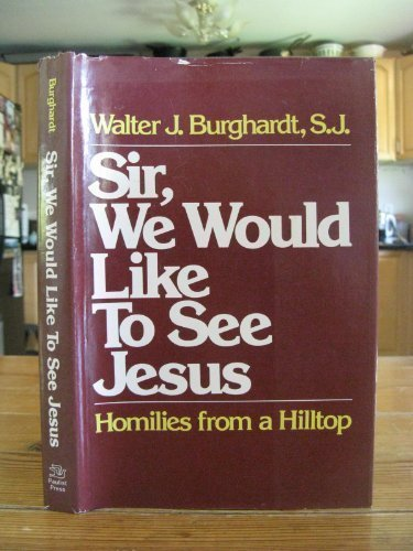 9780809103386: Sir, we would like to see Jesus: Homilies from a hilltop