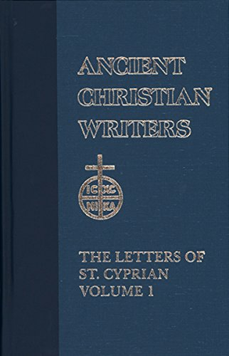 43. The Letters of St. Cyprian Vol.1 (Ancient Christian Writers): George W. Clarke