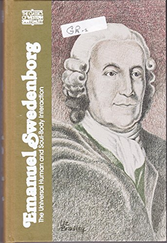 9780809103447: Emanuel Swedenborg: The Universal Human and Soul-Body Interaction (Classics of Western Spirituality)