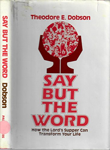 9780809103553: Say But The Word: How the Lord's Supper Can Transform Your Life