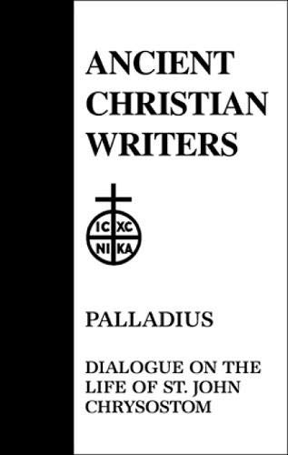 9780809103584: Palladius: Dialogue on the Life of st John Chrysostom (Ancient Christian Writers)