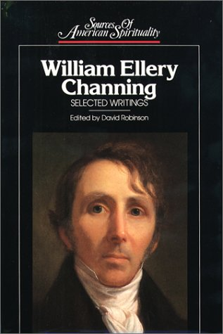 9780809103591: William Ellery Channing: Selected Writings (Sources of American Spirituality)