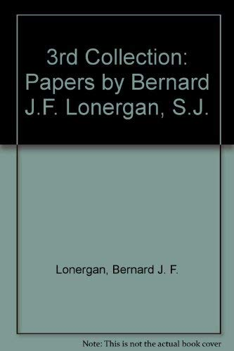 9780809103638: 3rd Collection: Papers by Bernard J.F. Lonergan, S.J.