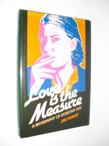 9780809103782: Love Is the Measure: A Biography of Dorothy Day