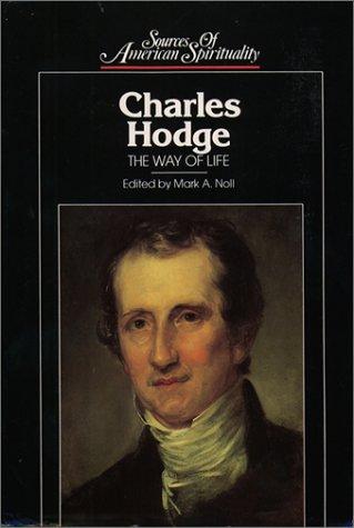 Charles Hodge: The Way of Life: Hodge, Charles