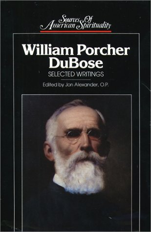 William Porcher Dubose: Selected Writings (Sources of: Jon Alexander