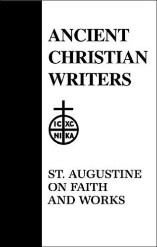 9780809104062: 48. St. Augustine on Faith and Works (Ancient Christian Writers)