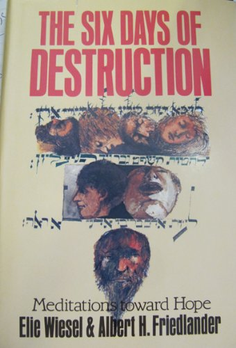 THE SIX DAYS OF DESTRUCTION **Signed First Edition**: Elie Wiesel and Albert Friedlander