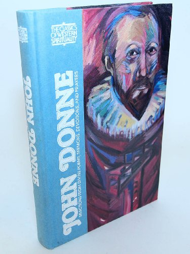 9780809104352: John Donne: Selections from Divine Poems, Sermons, Devotions, and Prayers (Classics of Western Spirituality)