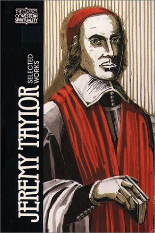 9780809104383: Jeremy Taylor: Selected Works (CLASSICS OF WESTERN SPIRITUALITY)