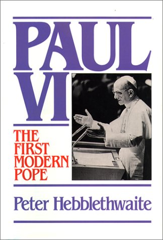 9780809104611: Paul VI: The First Modern Pope