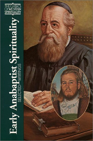9780809104666: Early Anabaptist Spirituality (CWS): Selected Writings (Classics of Western Spirituality Series)