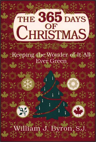 9780809104819: The 365 Days of Christmas: Keeping the Wonder of It All Ever Green