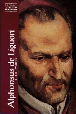 Alphonsus de Liguori: Selected Writings (Classics of Western Spirituality): Alfonso Maria de' ...