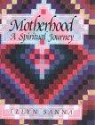 Motherhood: A Spiritual Journey: Sanna, Ellyn