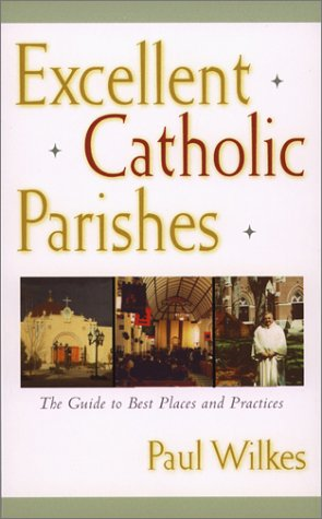 9780809105298: Excellent Catholic Parishes: The Guide to Best Places and Practices