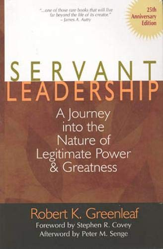 9780809105540: Servant Leadership: A Journey into the Nature of Legitimate Power and Greatness 25th Anniversary Edition