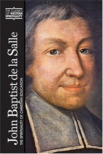 9780809105571: John Baptist De LA Salle: The Spirituality of Christian Education (Classics of Western Spirituality)
