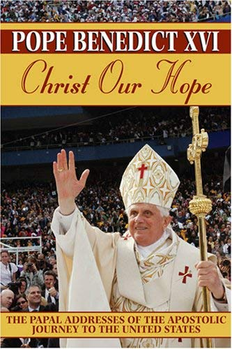 9780809105618: Christ Our Hope: The Papal Addresses of the Apostolic Journey to the United States