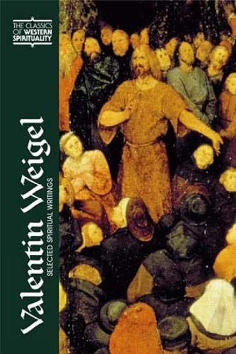 9780809105649: Valentin Weigel (CWS): Selected Spiritual Writings (Classics of Western Spirituality Series)