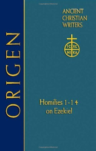 Origen: Homilies 1-14 on Ezekiel (Acw) (Ancient Christian Writers): Thomas P. Scheck