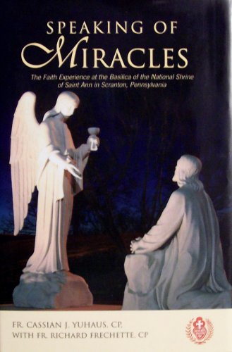 Speaking of Miracles: The Faith Experience At the Basilica of the National Shrine of Saint Ann in ...