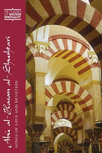 9780809105823: Abu Al-Hasan Al-Shushtari: Songs of Love and Devotion (Classics of Western Spirituality)