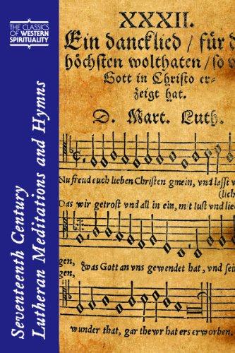 Seventeenth-Century Lutheran Meditations and Hymns (Classics of Western Spirituality (Hardcover)): ...
