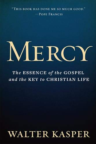9780809106097: Mercy: The Essence of the Gospel and the Key to Christian Life