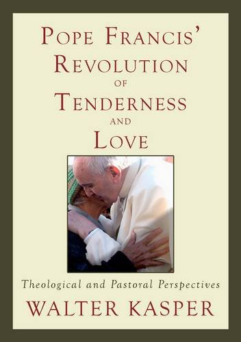 9780809106233: Pope Francis' Revolution of Tenderness and Love: Theological and Pastoral Perspectives