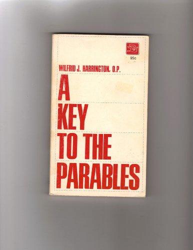 Key to the Parables: Wilfrid J. Harrington