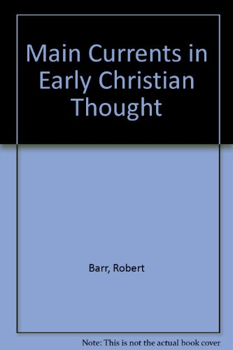 9780809116256: Main Currents in Early Christian Thought