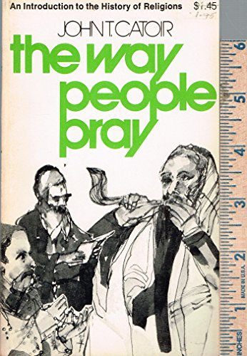 9780809118052: The Way People Pray: An Introduction to the History of Religions