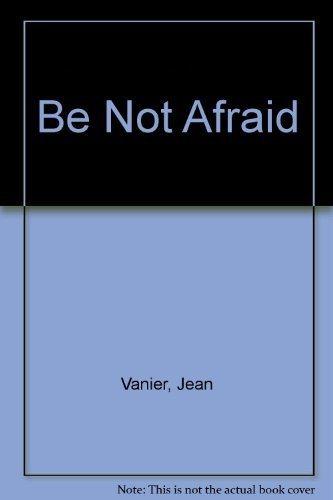 9780809118854: Be Not Afraid