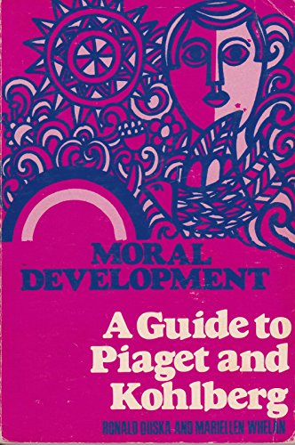 Moral Development: A Guide to Piaget and: Whelan, Mariellen, Duska,