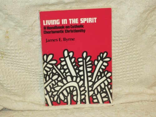 9780809119028: Living in the Spirit: A Handbook on Catholic Charismatic Christianity