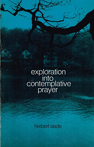 Exploration into contemplative prayer: Herbert Edwin William Slade