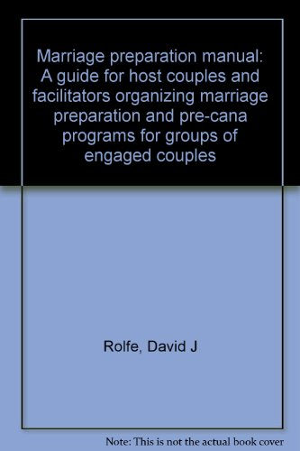 Marriage preparation manual: A guide for host: Rolfe, David J
