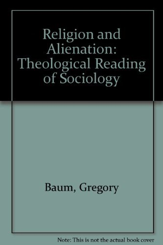 9780809119172: Religion and Alienation: A Theological Reading of Sociology