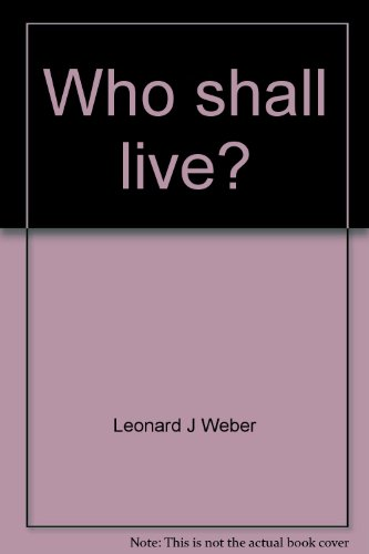Who Shall Live: The Dilemma of Severely Handicapped Children and Its Meaning for Other Moral Ques...