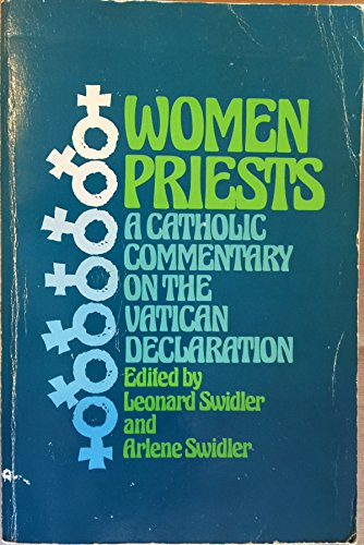 Women priests: A Catholic commentary on the Vatican declaration: Swidler, Leonard J.; Swidler, ...
