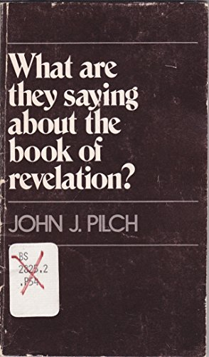 What are They Saying About the Book of Revelation? (A Deus book) (0809121263) by John J. Pilch