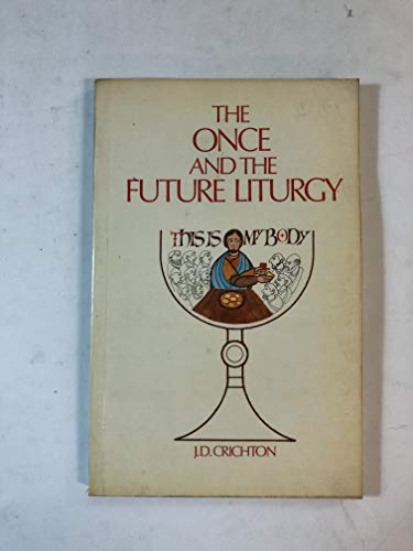 9780809121311: The Once and Future liturgy