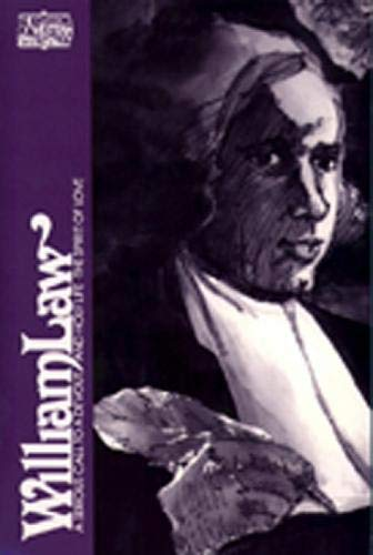 9780809121441: William Law: A Serious Call to a Devout and Holy Life, The Spirit of Love (Classics of Western Spirituality)