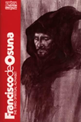 9780809121458: Francisco De Osuna: Third Spiritual Alphabet (Classics of Western Spirituality) (Classics of Western Spirituality (Paperback))