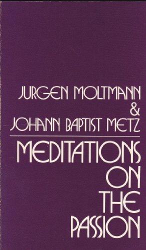 Meditations on the Passion: Two Meditations on: Johannes Baptist Metz