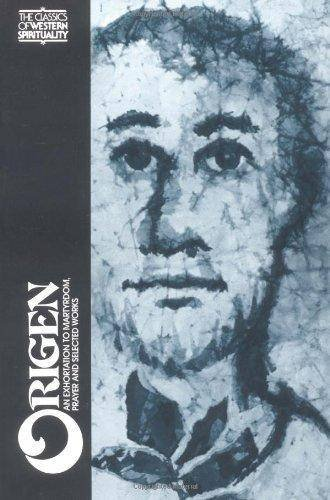 9780809121984: Origen: An Exhortation to Martyrdom, Prayer, and Selected Works (English and Ancient Greek Edition)