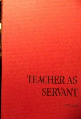 9780809122059: Teacher as servant: A parable